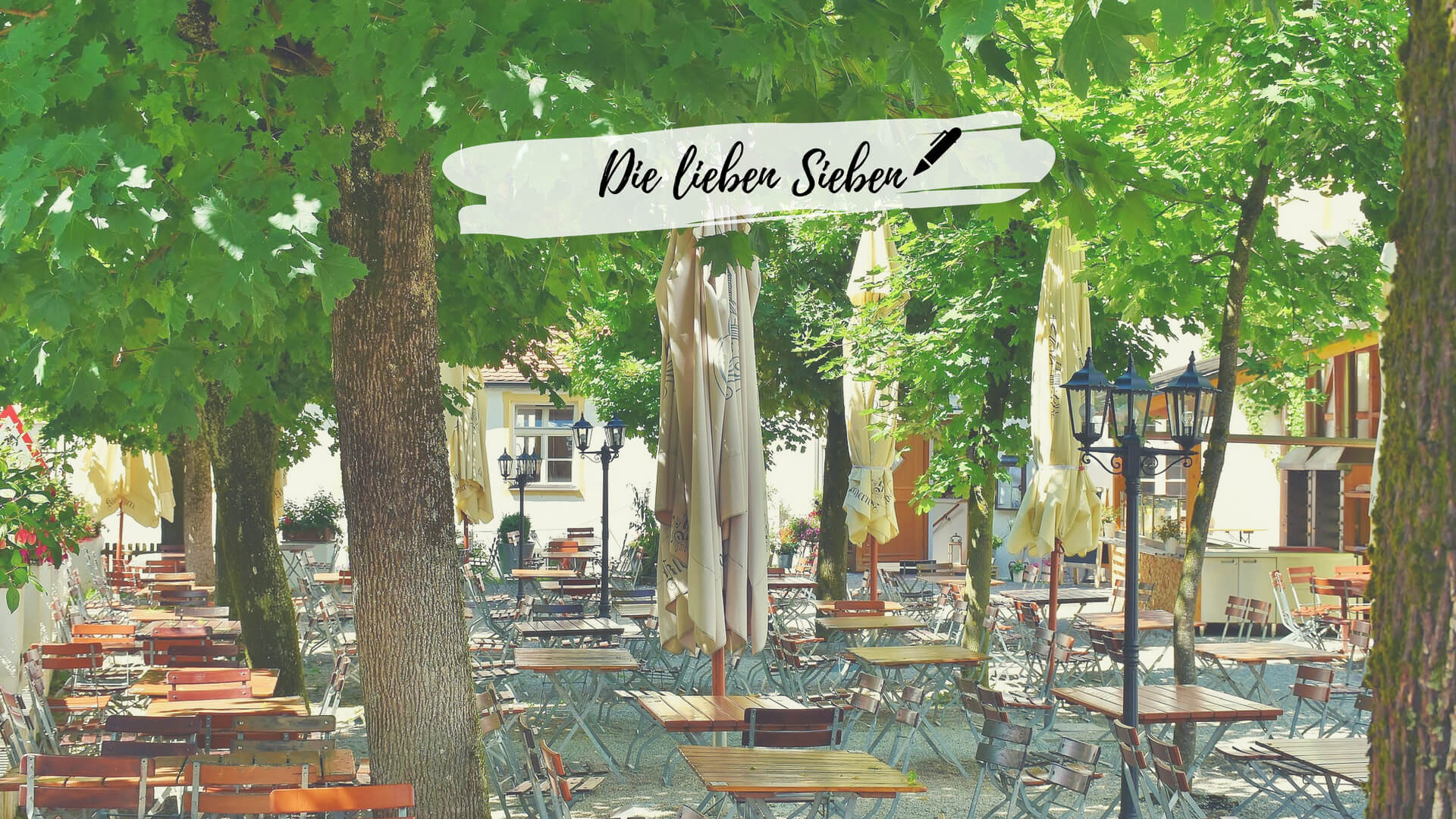 Die lieben Sieben – Biergärten