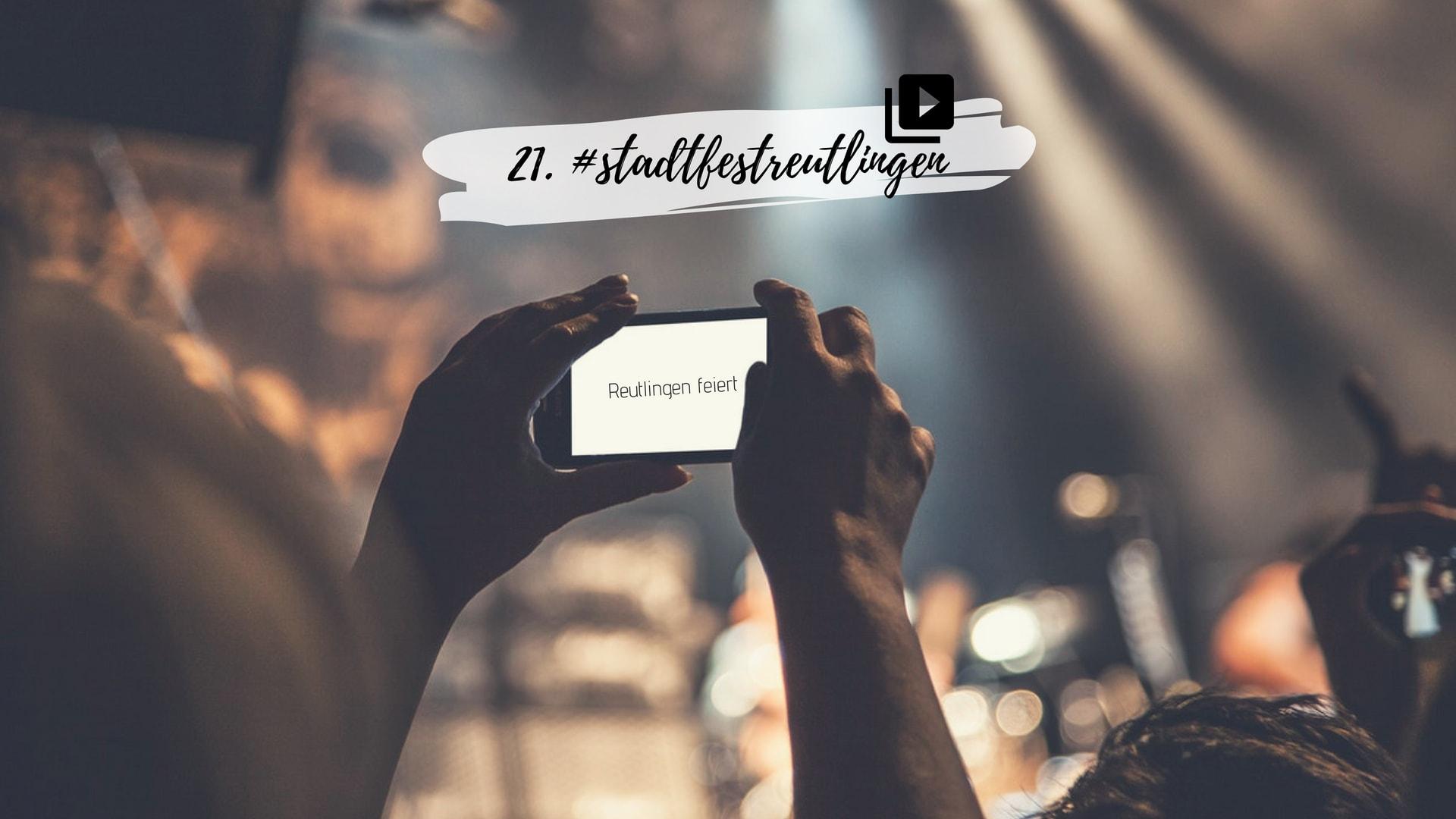 21 #stadtfestreutlingen