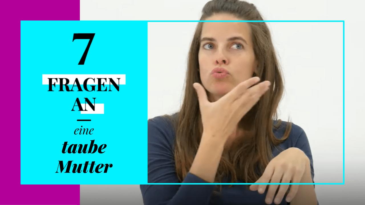 7 Fragen taube Mutter