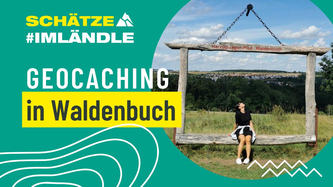 Geocaching Waldenbuch