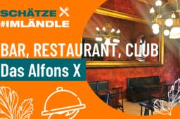 Das Alfons X in Sigmaringen – Bar, Restaurant, Club…